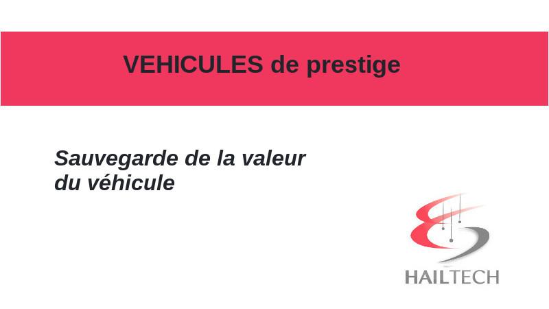 Hailtech - Redressage sans peinture sur des véhicules de prestige